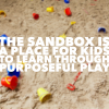 "Let's talk ""The Sandbox"" and how purposeful play is a powerful intervention tool."